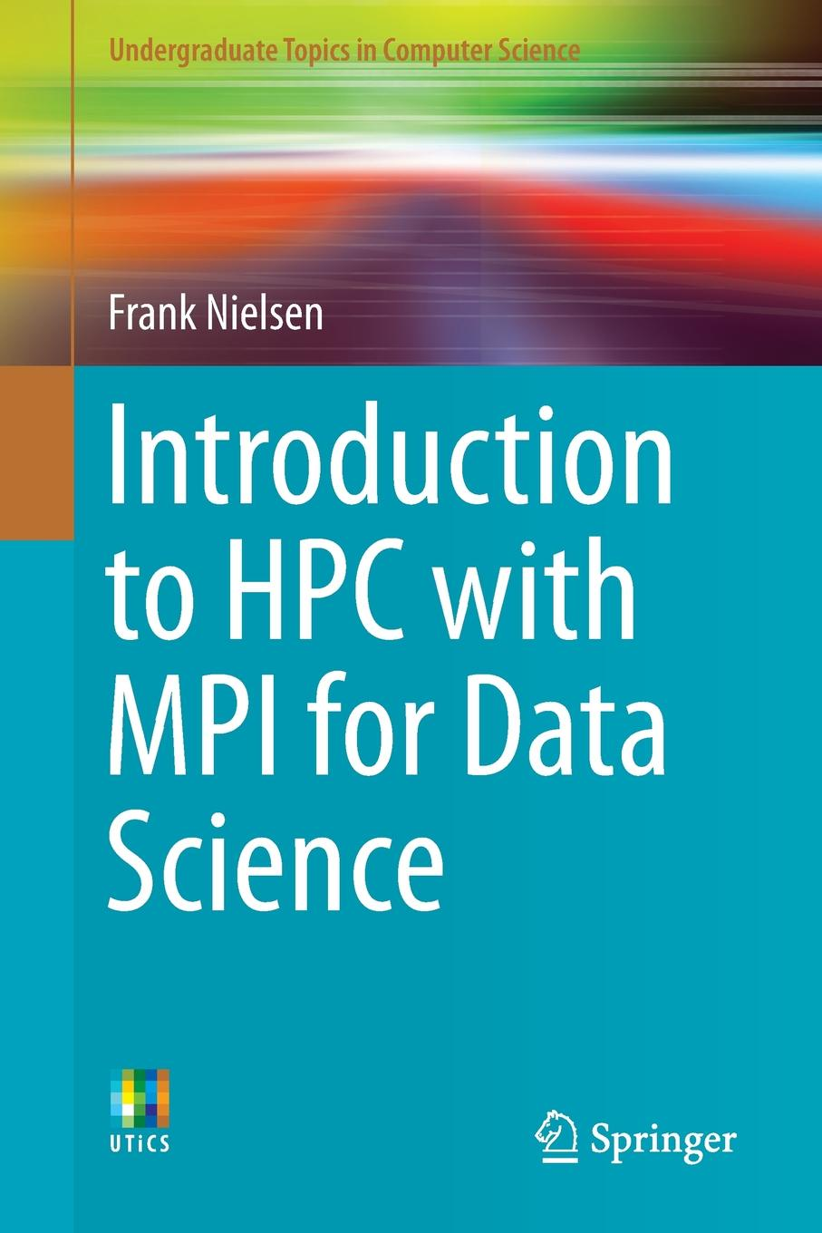 Frank Nielsen Introduction to HPC with MPI for Data Science цены онлайн