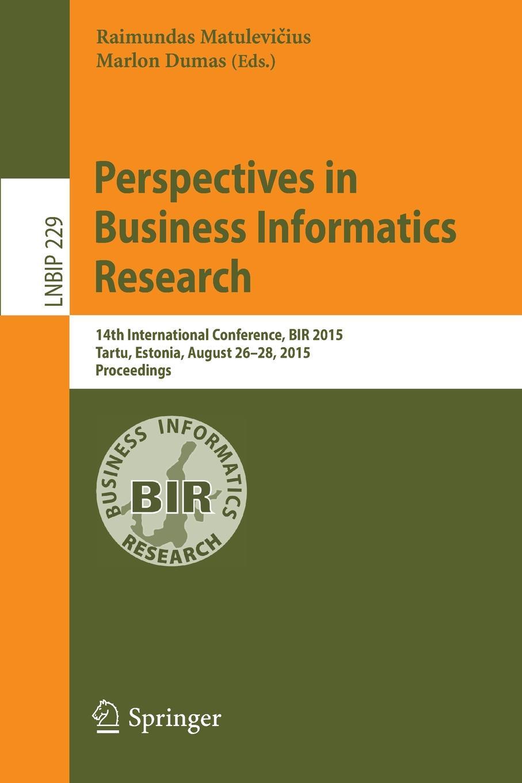 Perspectives in Business Informatics Research. 14th International Conference, BIR 2015, Tartu, Estonia, August 26-28, Proceedings