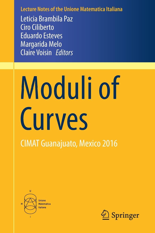 Moduli of Curves. CIMAT Guanajuato, Mexico 2016 guanajuato