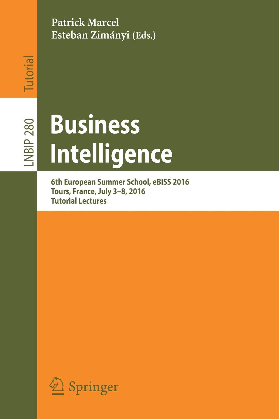 Business Intelligence. 6th European Summer School, eBISS 2016, Tours, France, July 3-8, 2016, Tutorial Lectures bénabar tours