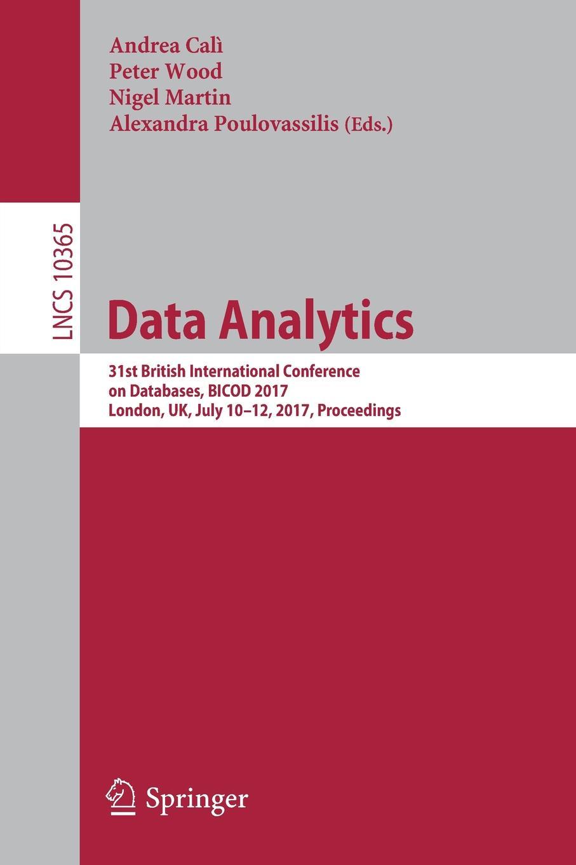 Data Analytics. 31st British International Conference on Databases, BICOD 2017, London, UK, July 10-12, 2017, Proceedings