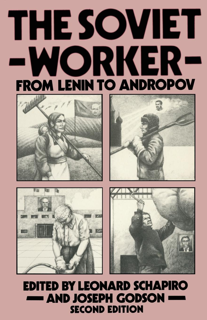 Фото - The Soviet Worker. From Lenin to Andropov lenin vladimir ilich the new policies of soviet russia