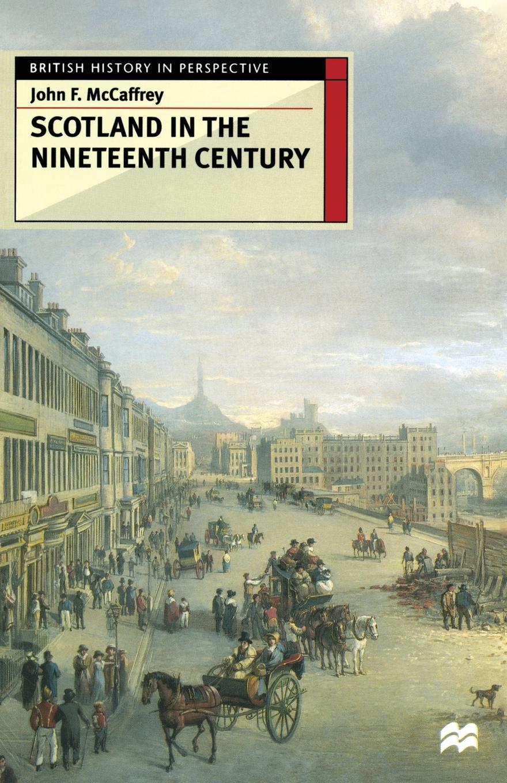 John F. McCaffrey Scotland in the Nineteenth Century