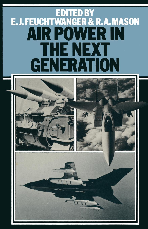 Edgar Feuchtwanger, A. Mason Air Power in the Next Generation