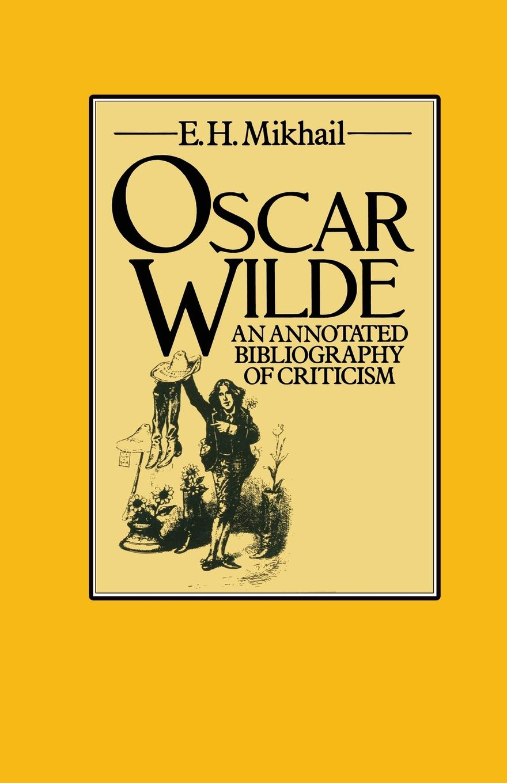 Oscar Wilde. An Annotated Bibliography of Criticism