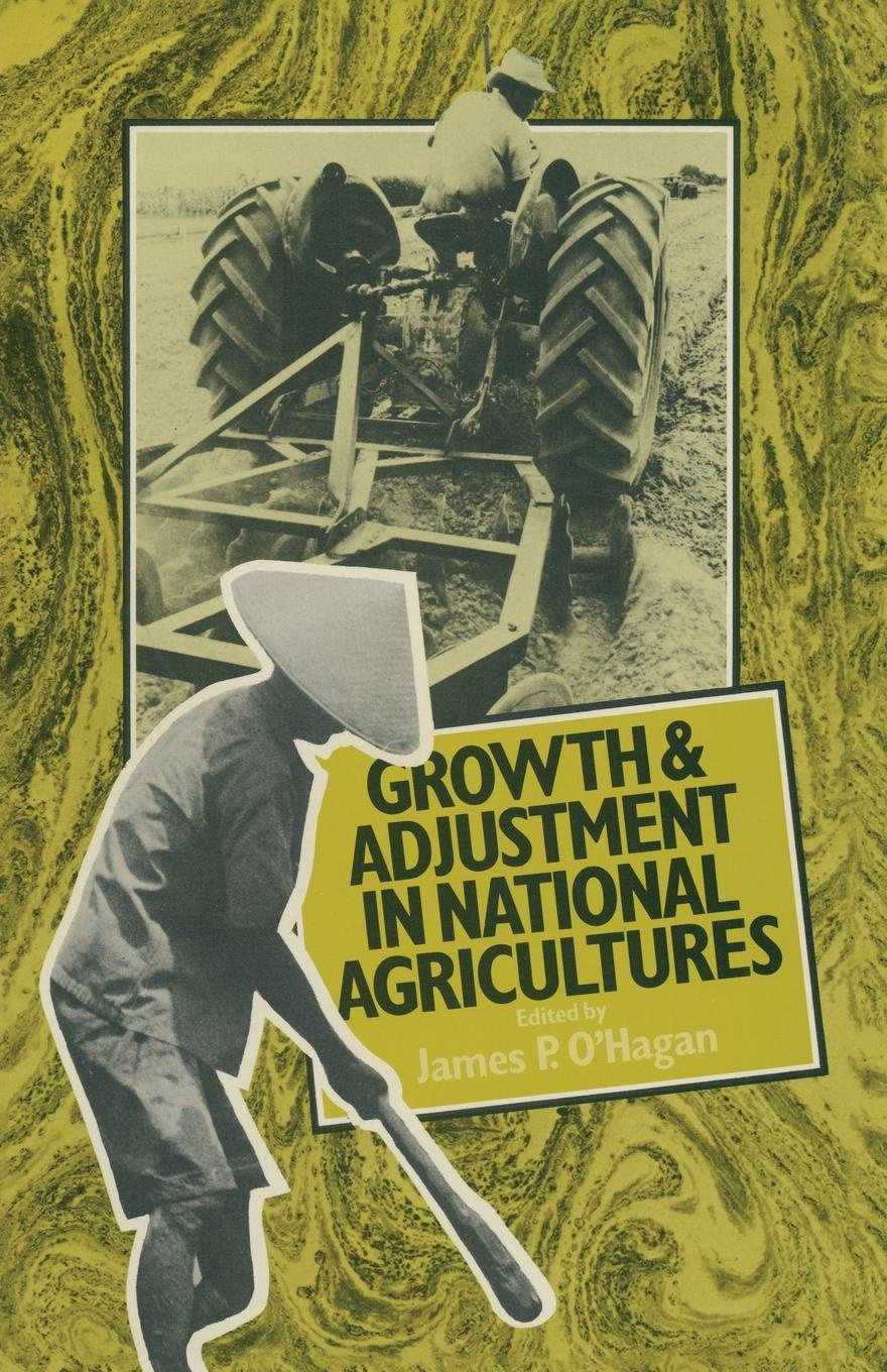купить James P. O'Hagan Growth and Adjustment in National Agricultures. Four Case Studies and an Overview по цене 6477 рублей