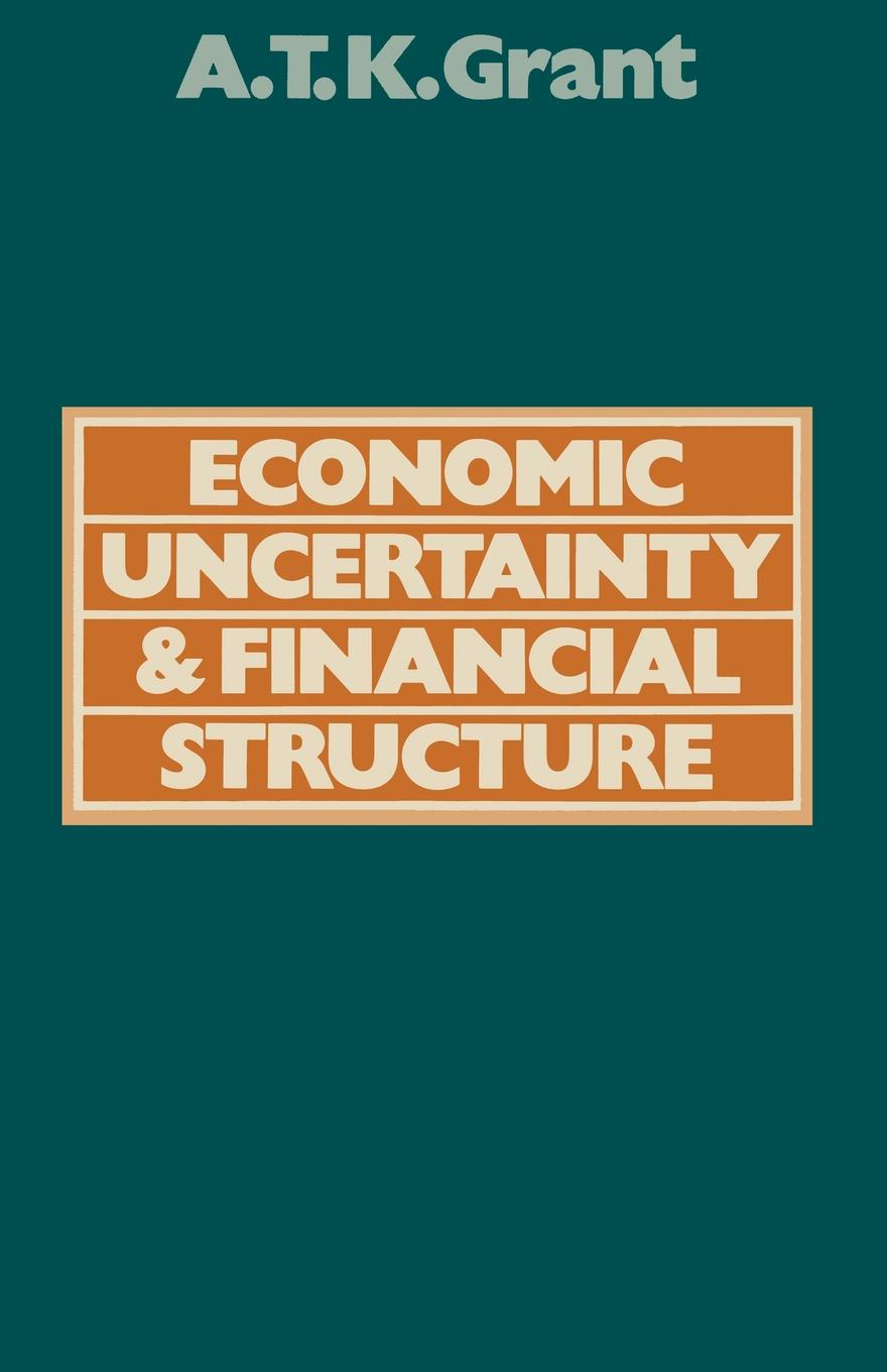 Alexander Thomas K. Grant Economic Uncertainty and Financial Structure. A Study of the Obstacles to Stability within the control of nemicon economic encoder pulse performance stability ovw2 20 2mht 2000