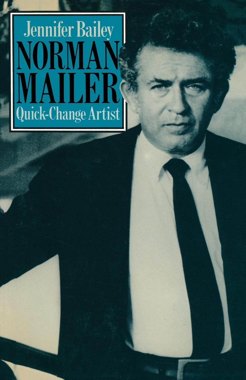 Jennifer Bailey Norman Mailer Quick-Change Artist