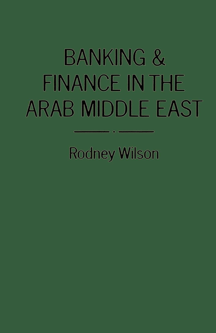 R. Wilson Banking and Finance in the Arab Middle East banking reforms and agricultural finance in india