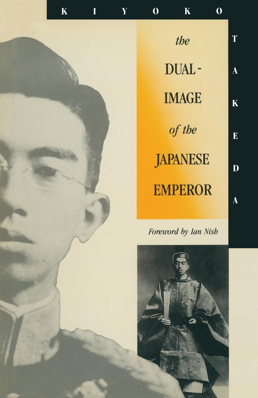 где купить Kiyoko Takeda The Dual-Image of the Japanese Emperor по лучшей цене