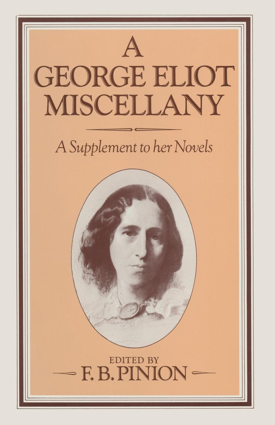 F. B. Pinion A George Eliot Miscellany. A Supplement to her Novels journeys in the selected novels of oyono ngugi and george eliot