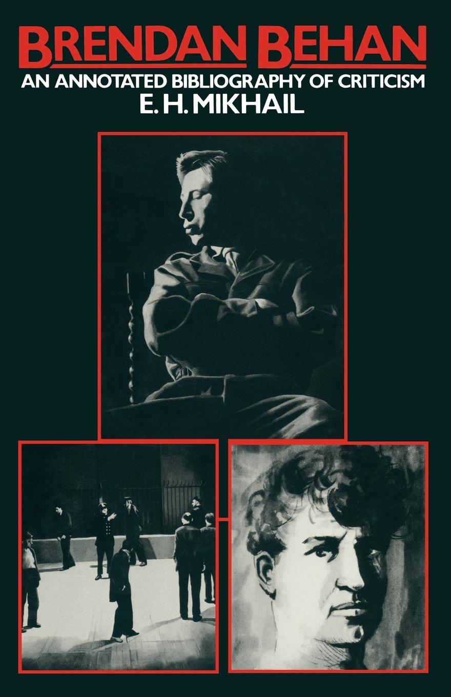 Brendan Behan. An Annotated Bibliography of Criticism