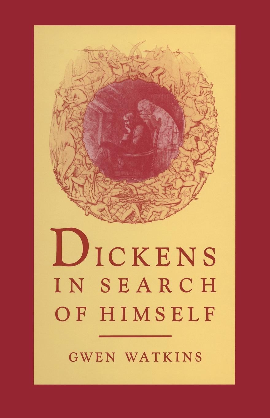 Gwen Watkins Dickens in Search of Himself. Recurrent Themes and Characters in the Work of Charles Dickens цена