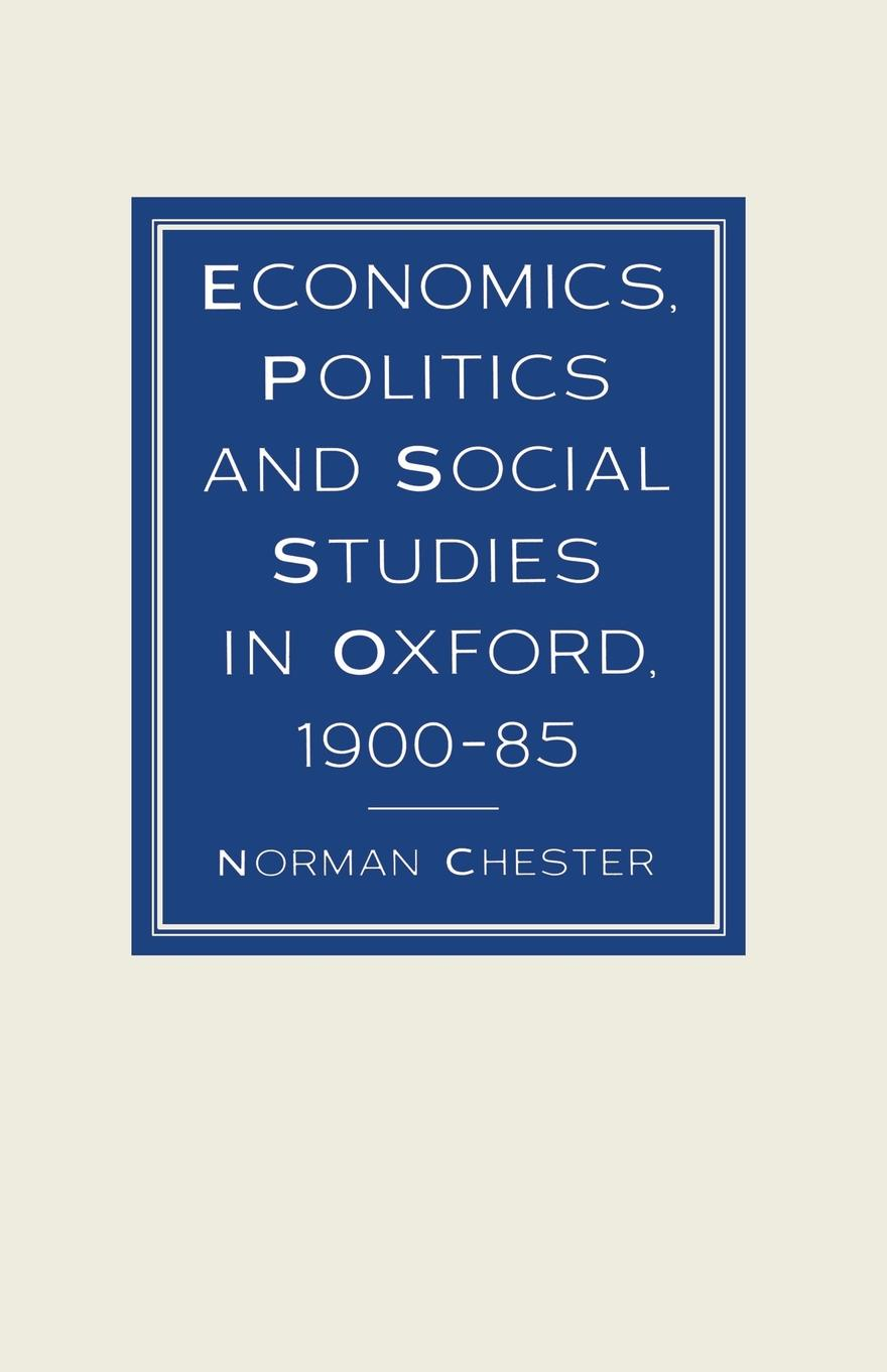 Sir Norman Chester Economics, Politics and Social Studies in Oxford, 1900-85 oxford studies ancient philosophy