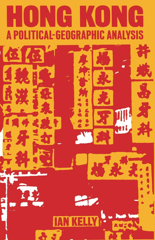 Ian Kelly Hong Kong. A Political-Geographic Analysis radwimps hong kong