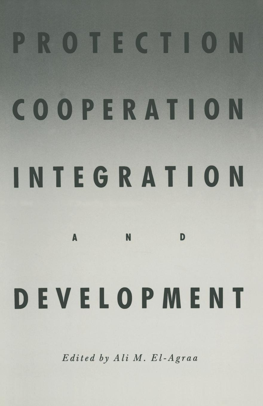 A. M. El-Agraa Protection, Cooperation, Integration and Development. Essays in Honour of Professor Hiroshi Kitamura