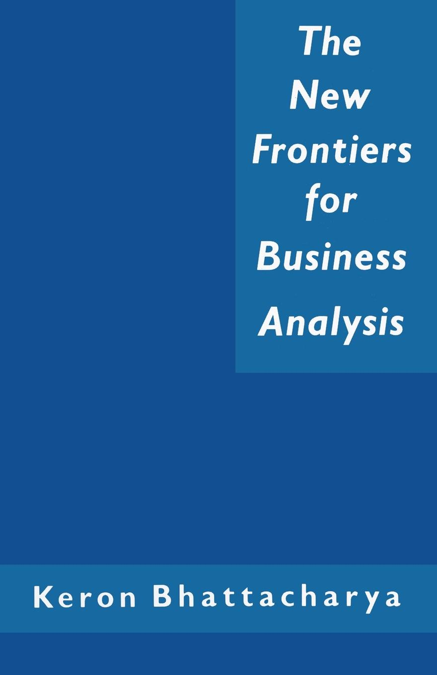 Keron Bhattacharya The New Frontiers for Business Analysis