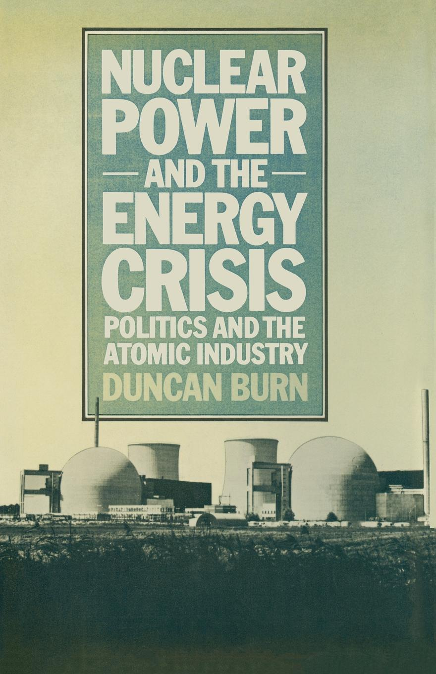 лучшая цена D. Burn Nuclear Power and the Energy Crisis. Politics and the Atomic Industry