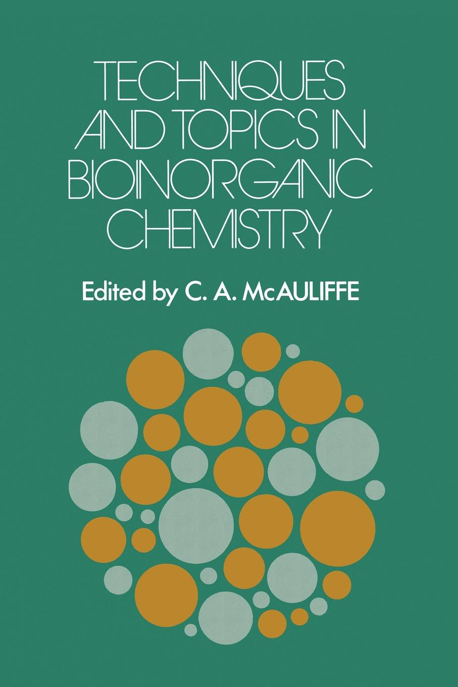 C.A. McAuliffe Techniques and Topics in Bioinorganic Chemistry недорого