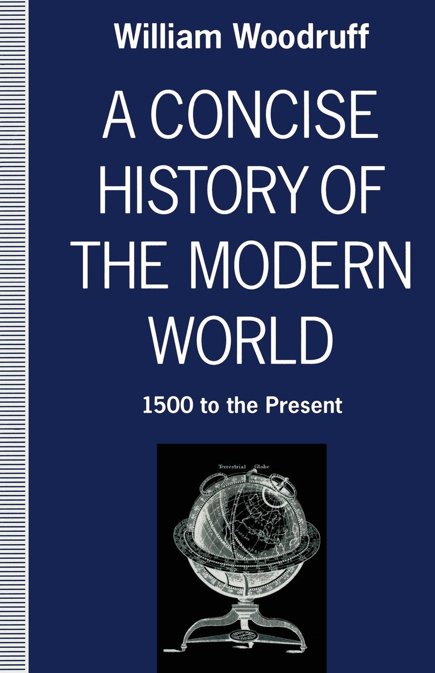 William Woodruff A Concise History of the Modern World. 1500 to the Present scotland a concise history
