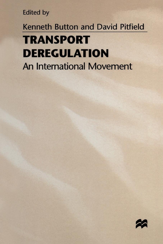 Transport Deregulation. An International Movement цена и фото