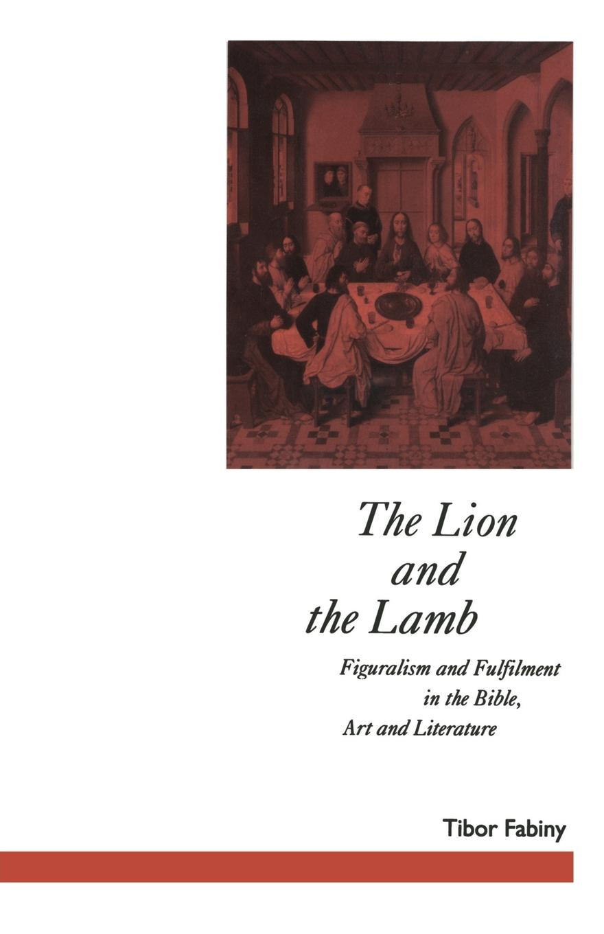 David Jasper, Tibor Fabiny The Lion and the Lamb. Figuralism and Fulfilment in the Bible Art and Literature цена 2017