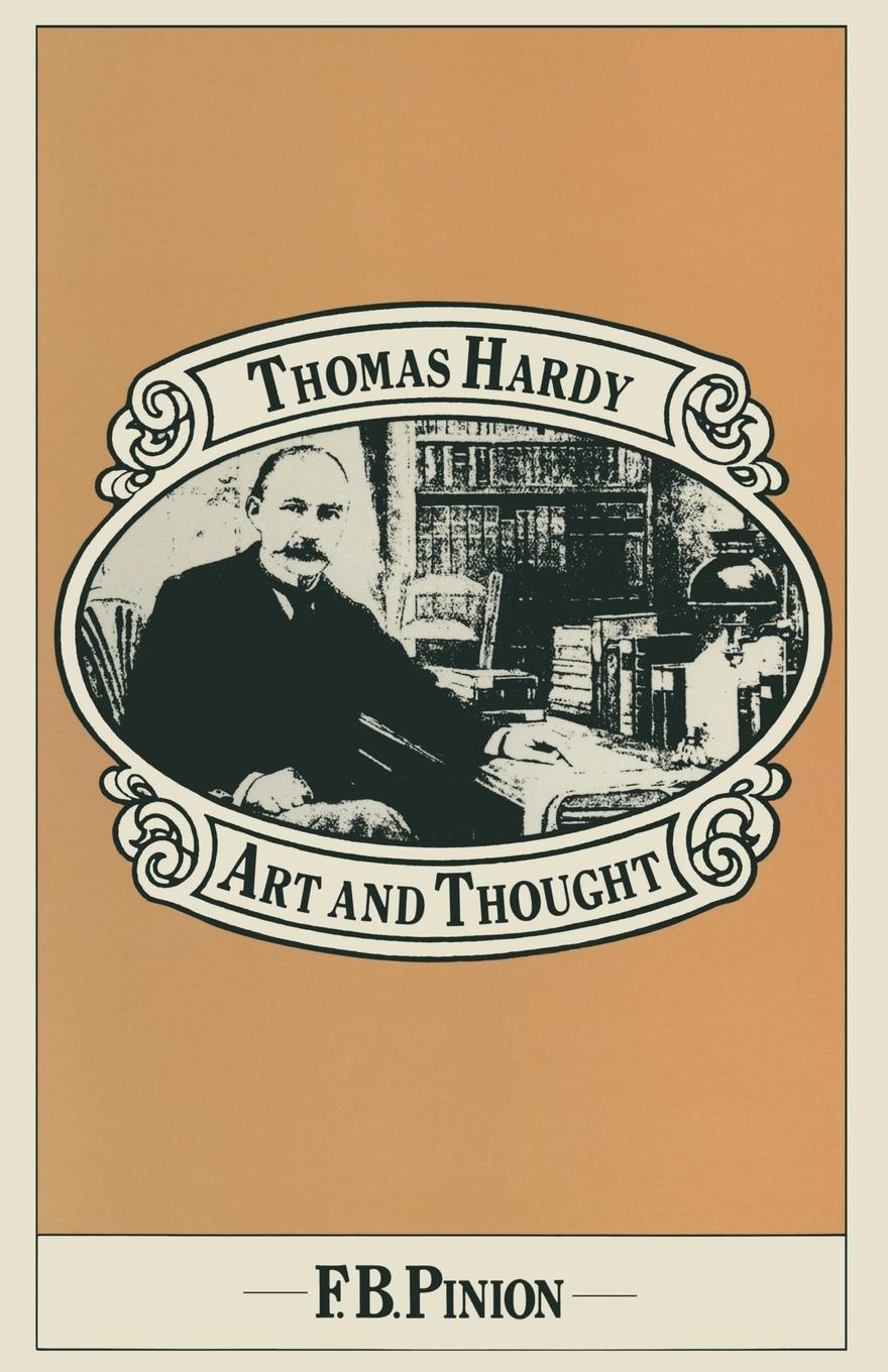 Frank B Pinion Thomas Hardy. Art and Thought