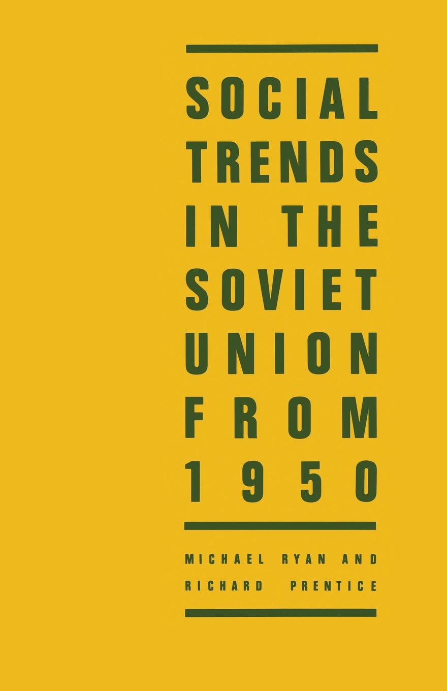 Michael Ryan, Richard Prentice, The Free Enterprise Group Social Trends in the Soviet Union from 1950
