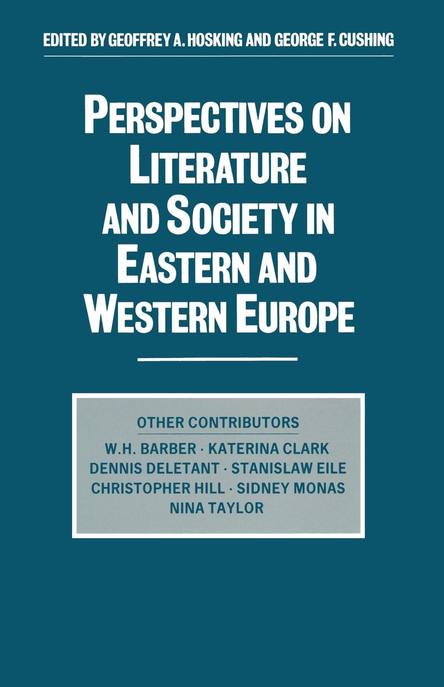 George F Cushing, Geoffrey Alan Hosking Perspectives on Literature and Society in Eastern Western Europe