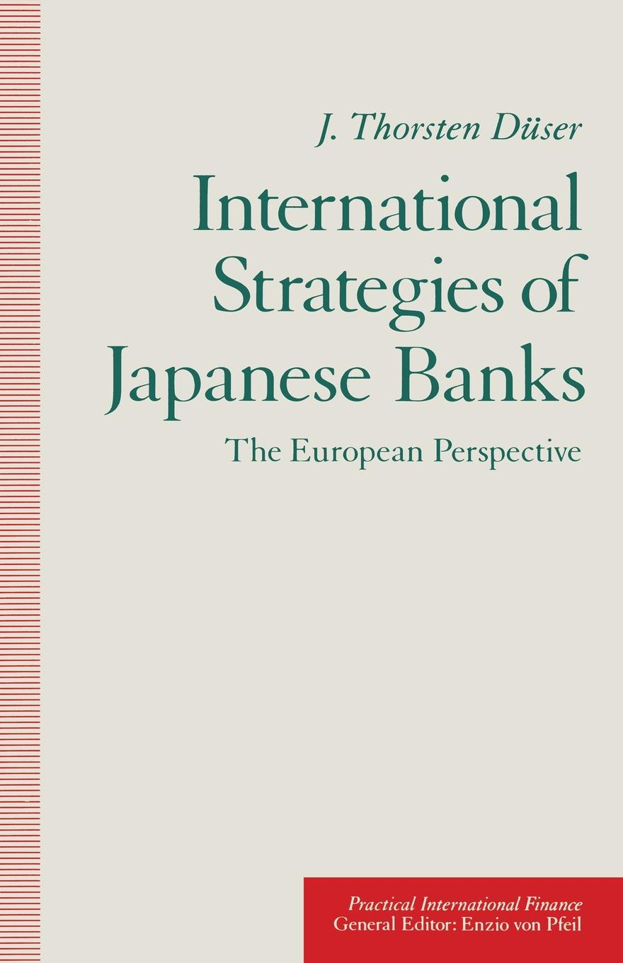 цены J. Thorsten Duser International Strategies of Japanese Banks. The European Perspective