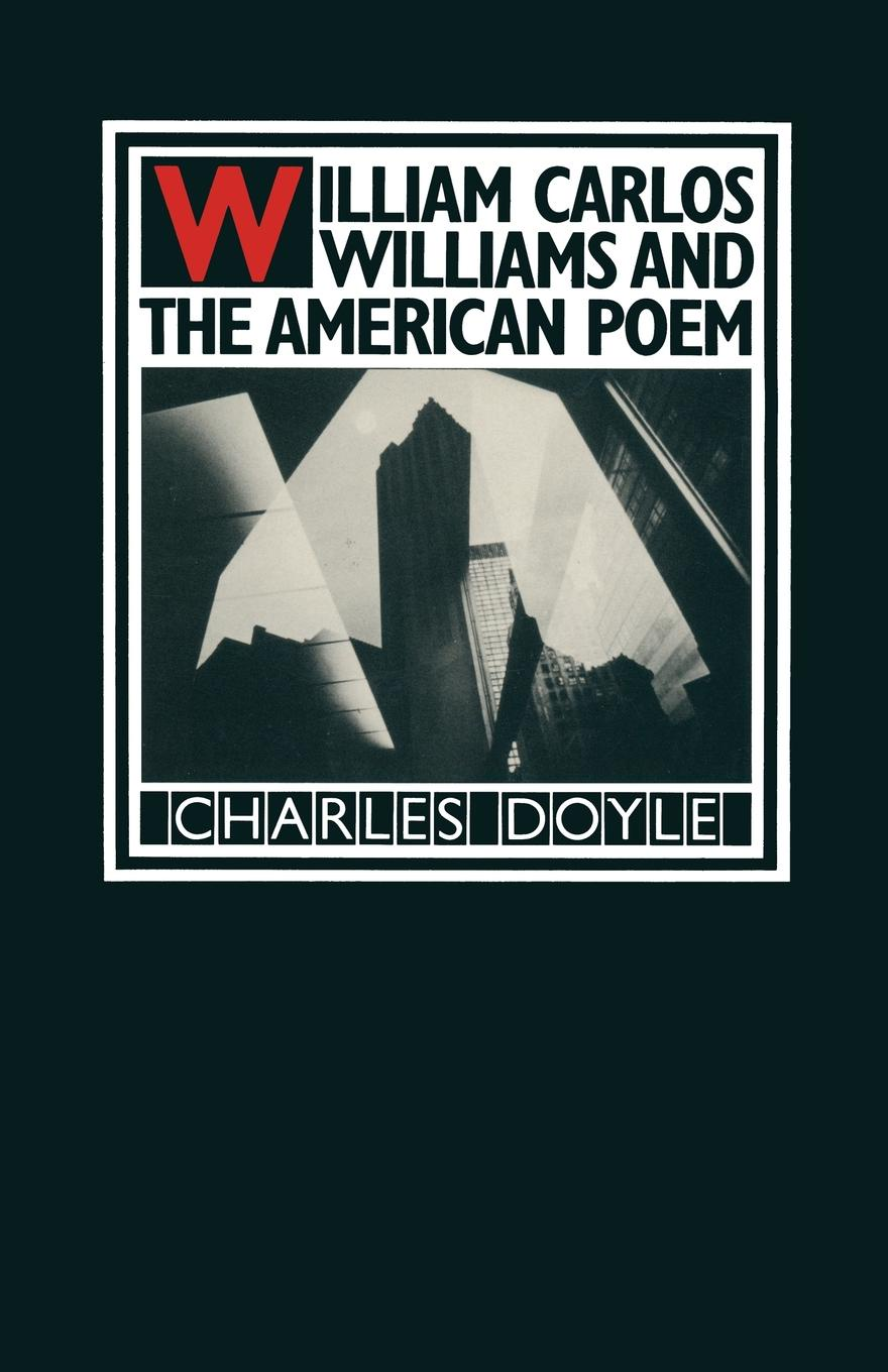 лучшая цена Charles Doyle William Carlos Williams and the American Poem