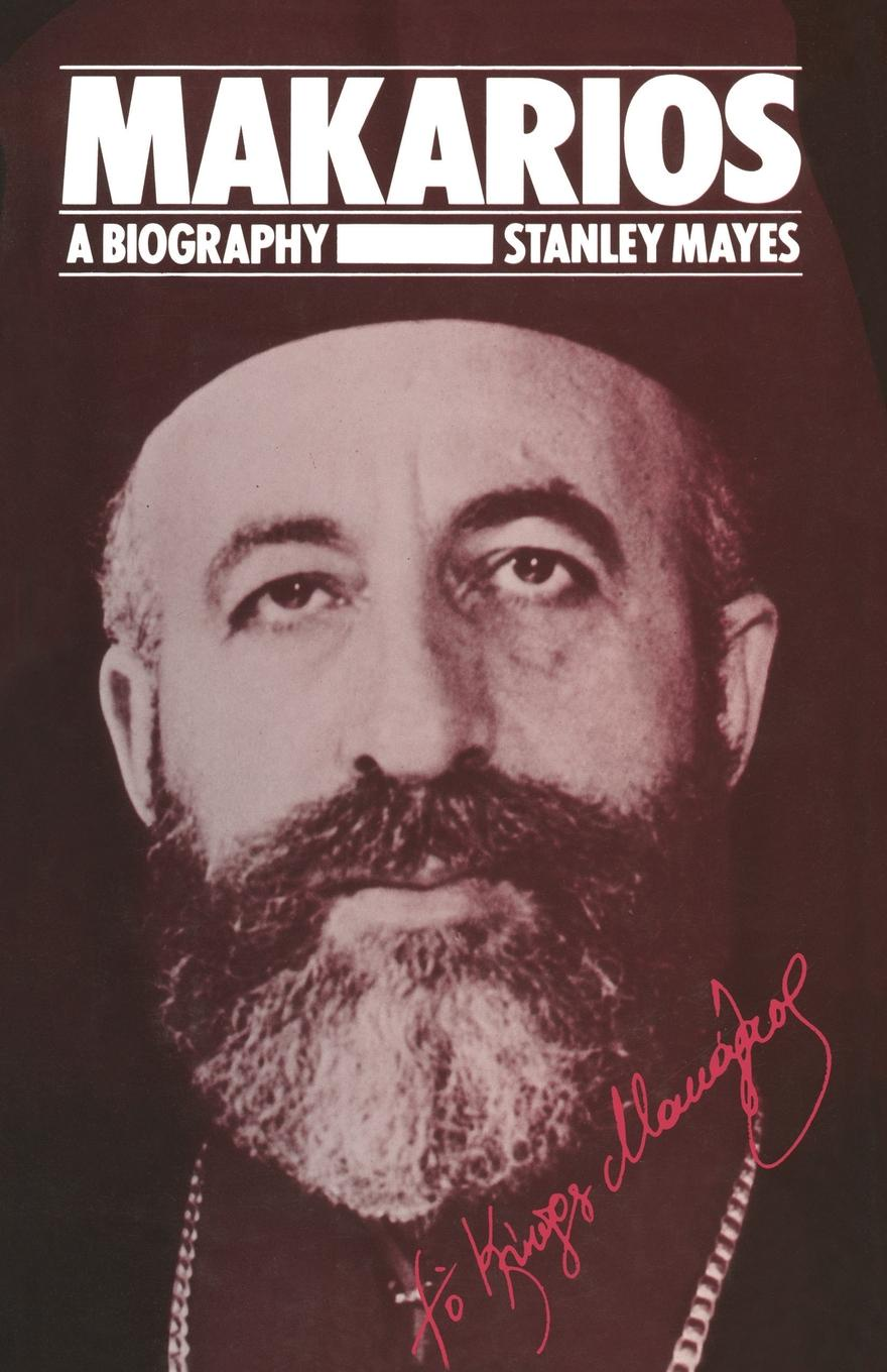 Stanley Mayes Makarios. A Biography