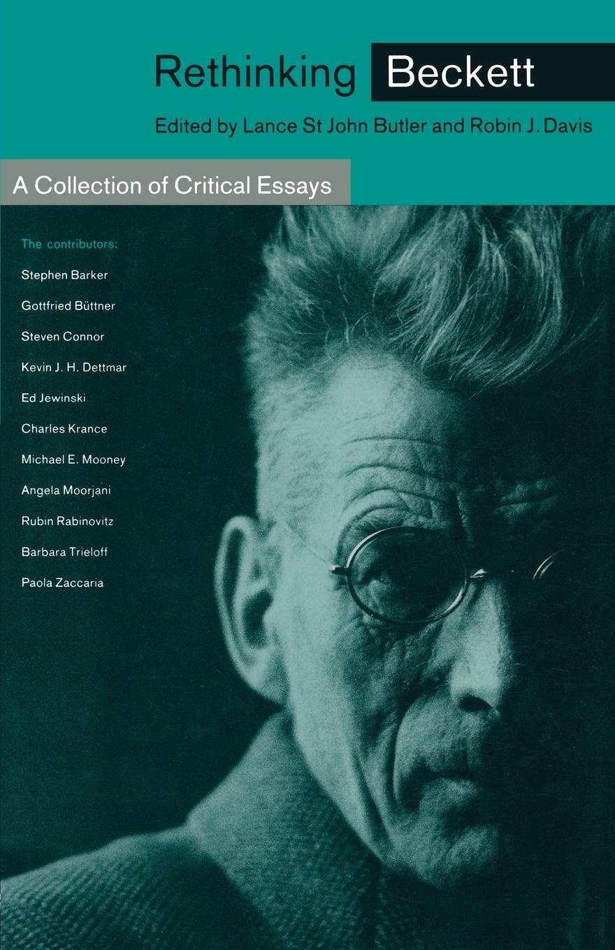 Lance S Butler, Robin J Davis, Benjamin Fraser Rethinking Beckett. A Collection of Critical Essays bronwyn williams beckett s birthright