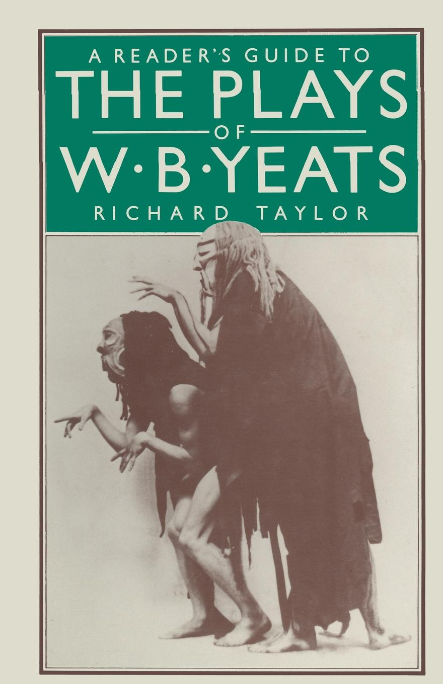 Фото - Richard H Taylor A Reader's Guide to the Plays of W. B. Yeats the b 52 s the b 52 s the best of cd