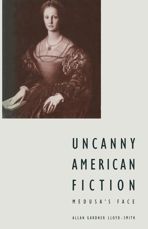 Allan G Lloyd-Smith, Peter Vermeersch Uncanny American Fiction. Medusa's Face uncanny x force