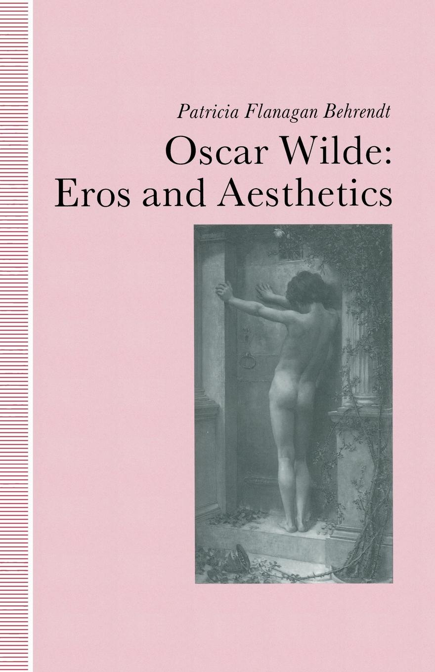Patricia Flanagan Behrendt Oscar Wilde Eros and Aesthetics lori wilde angels and outlaws