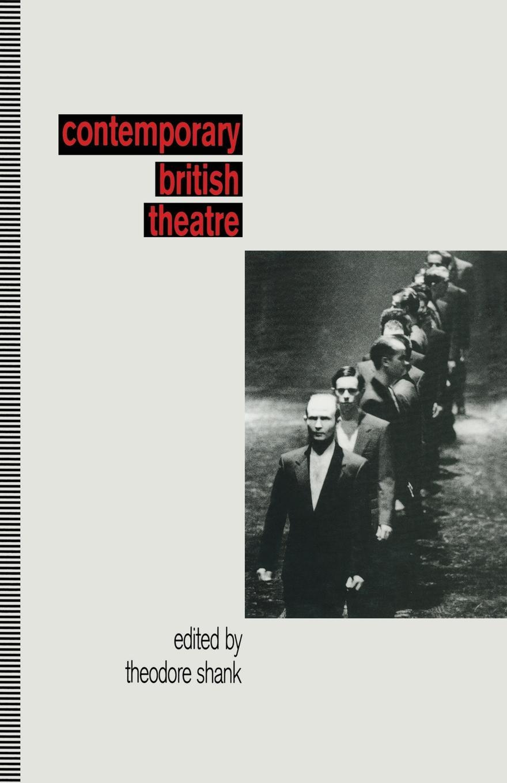 Theodore Shank Contemporary British Theatre
