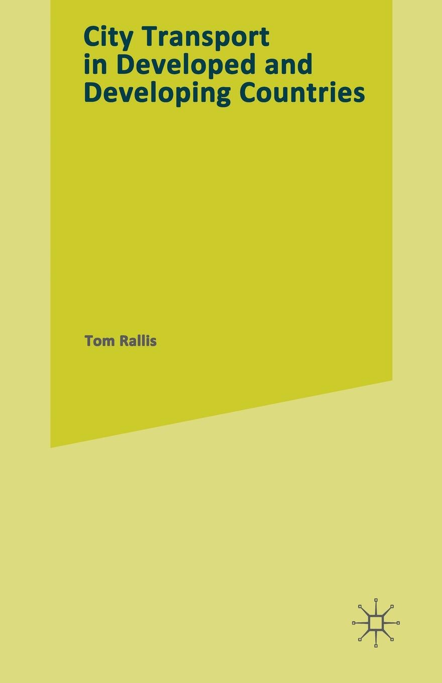 Tom Rallis CITY TRANSPORT in Developed and Developing Countries