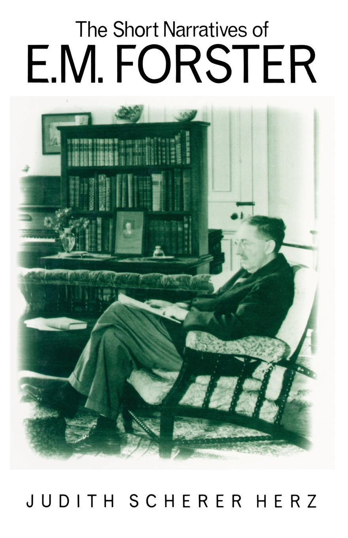 Judith S Herz The Short Narratives of E. M. Forster judith e medeiros the third testament