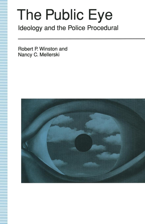 Robert P Winston, Nancy C Mellerski, James The Public Eye. Ideology And Police Procedural