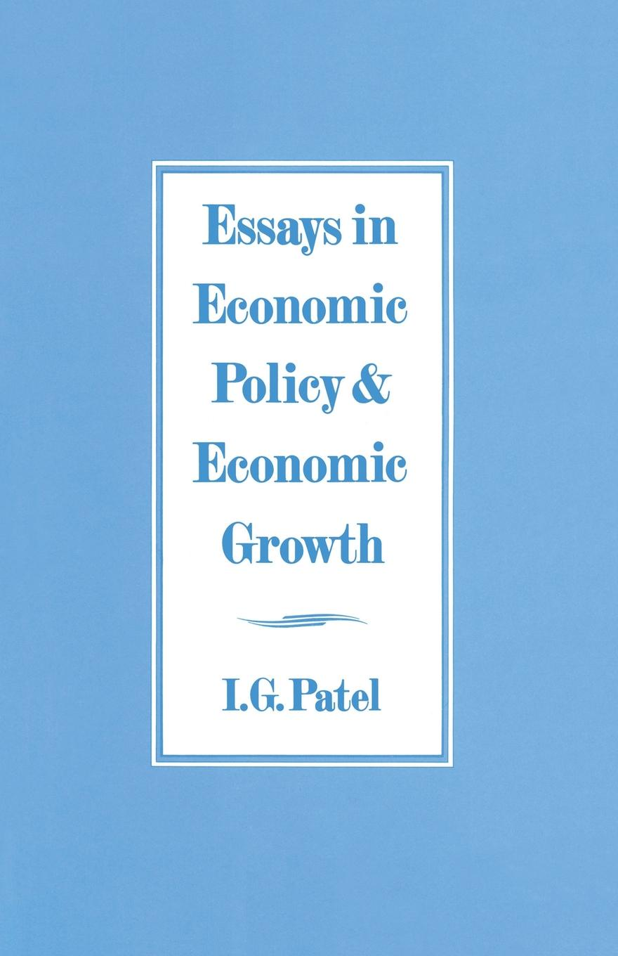 I. G. Patel Essays in Economic Policy and Economic Growth richard baldwin rikard forslid philippe martin economic geography and public policy