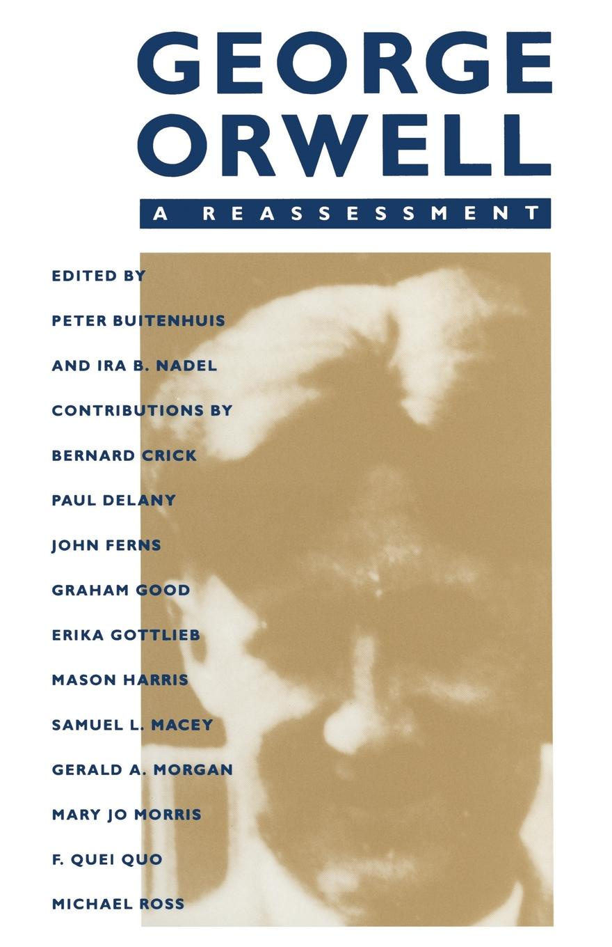 Ira B Nadel, Peter Buitenhuis George Orwell. A Reassessment printio фуnболка george orwell