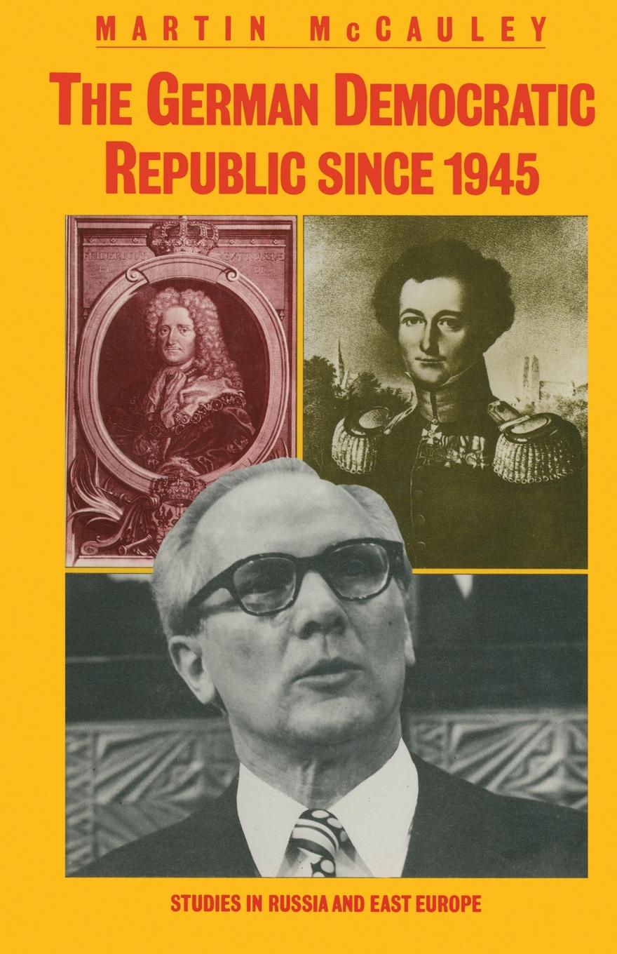 Martin McCauley The German Democratic Republic since 1945