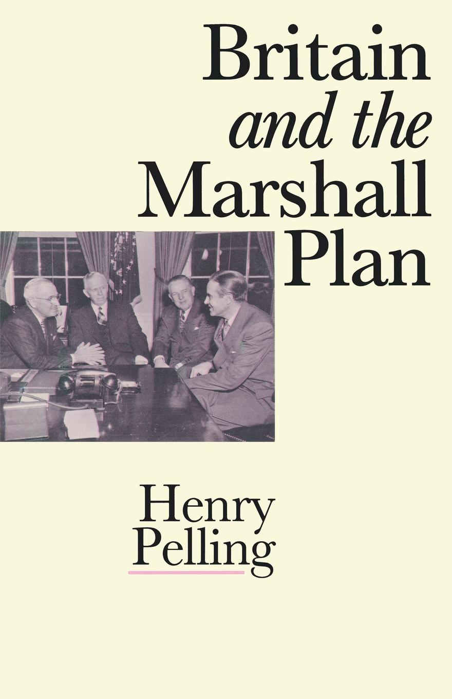 Henry Pelling, Michael Cox Britain and the Marshall Plan michael marshall smith one of us