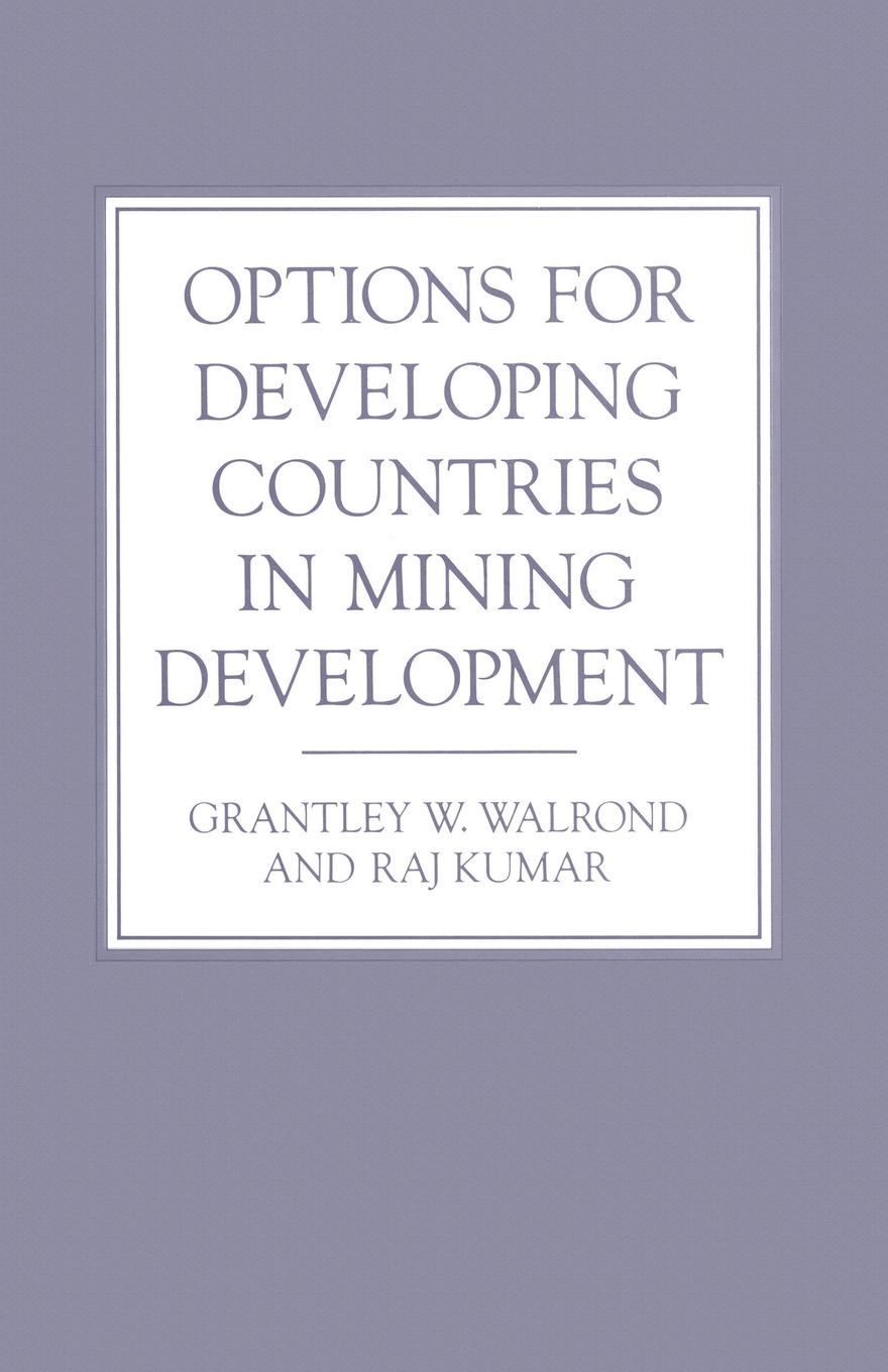 Raj Kumar, Grantley W Walrond, Gary Tomlinson Options for Developing Countries in Mining Development optimal health strategy in poorest developing countries