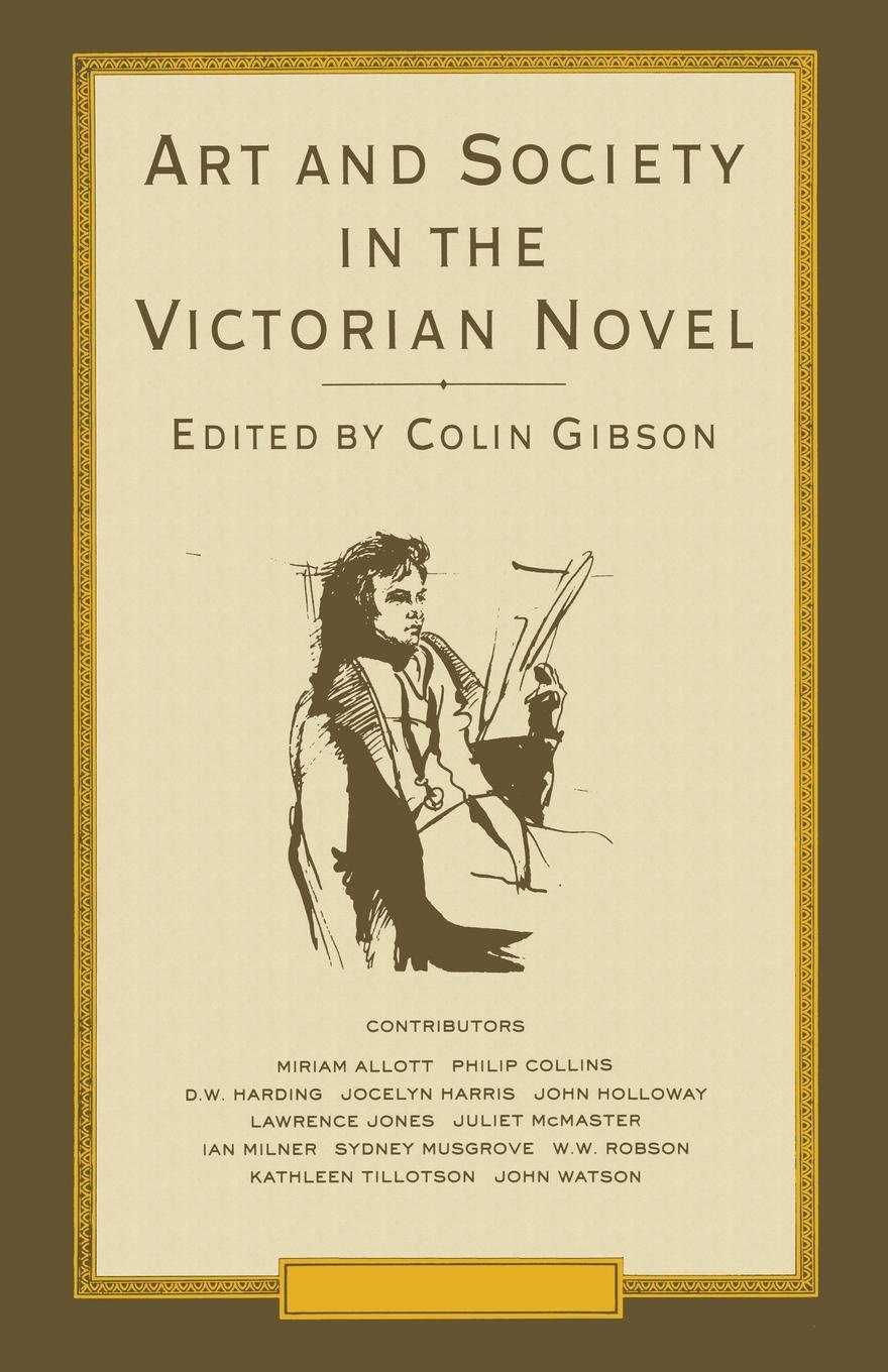 Colin Gibson Art and Society in the Victorian Novel. Essays on Dickens and his Contemporaries colin crouch making capitalism fit for society