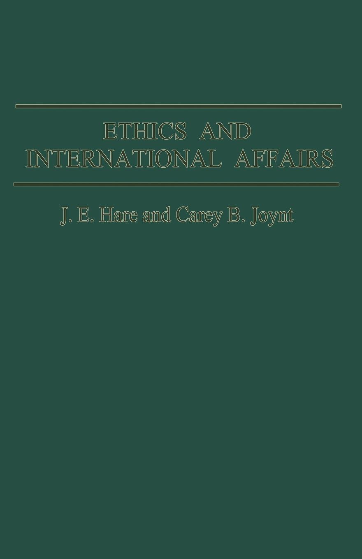 J. E. Hare, Carey B. Joynt Ethics and International Affairs daniel evans international affairs and intelligence studies primer