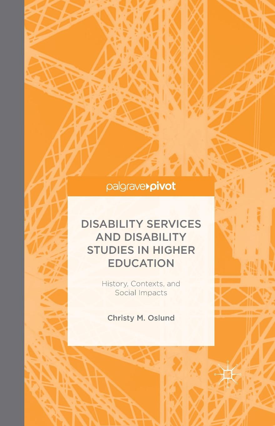 C. Oslund Disability Services and Disability Studies in Higher Education. History, Contexts, and Social Impacts colleen mwendandu gender disability and education policy in kenya