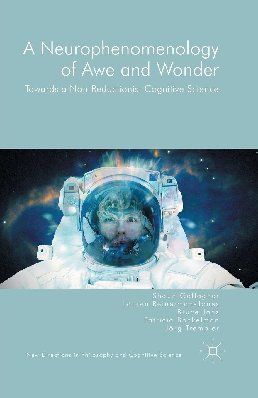 A Neurophenomenology of Awe and Wonder. Towards a Non-Reductionist Cognitive Science