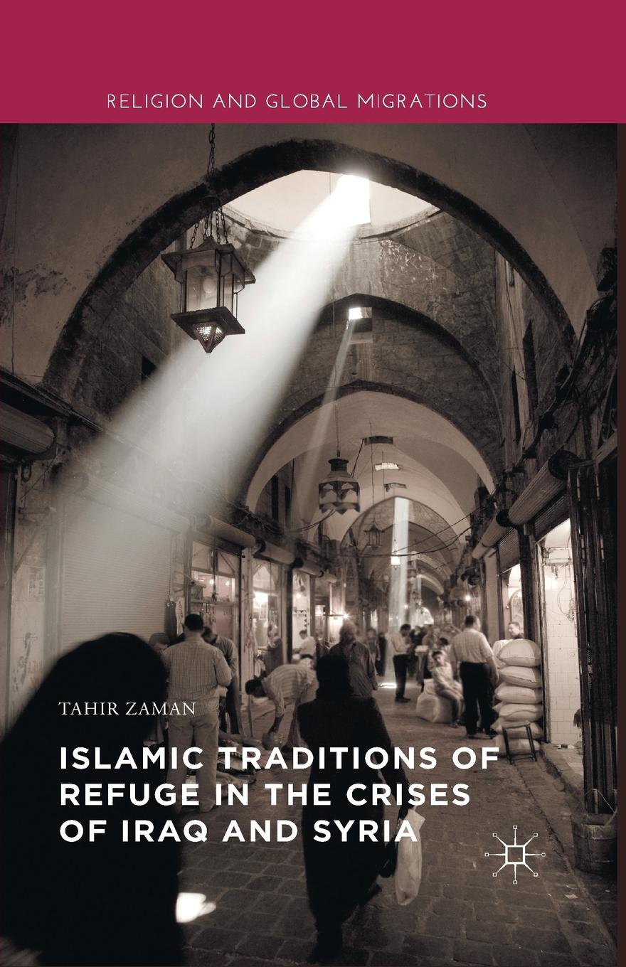 Tahir Zaman Islamic Traditions of Refuge in the Crises of Iraq and Syria tahir s an ember in the ashes